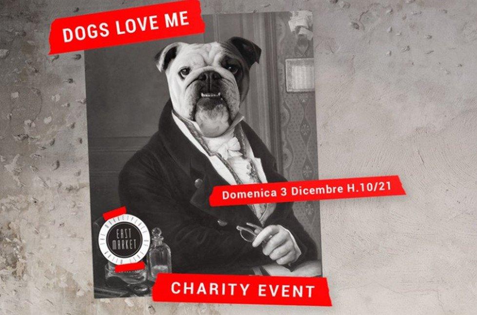Dogs Love Me: a East Market la moda si unisce a sostegno delle onlus per il recupero dei cani abbandonati