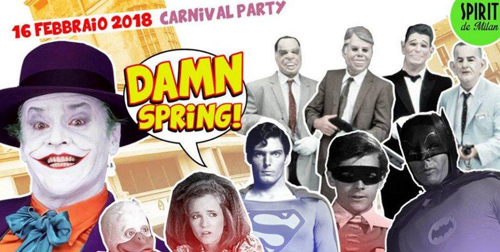 Damn Spring! - Carnival Party: Carnevale allo Spirit de Milan