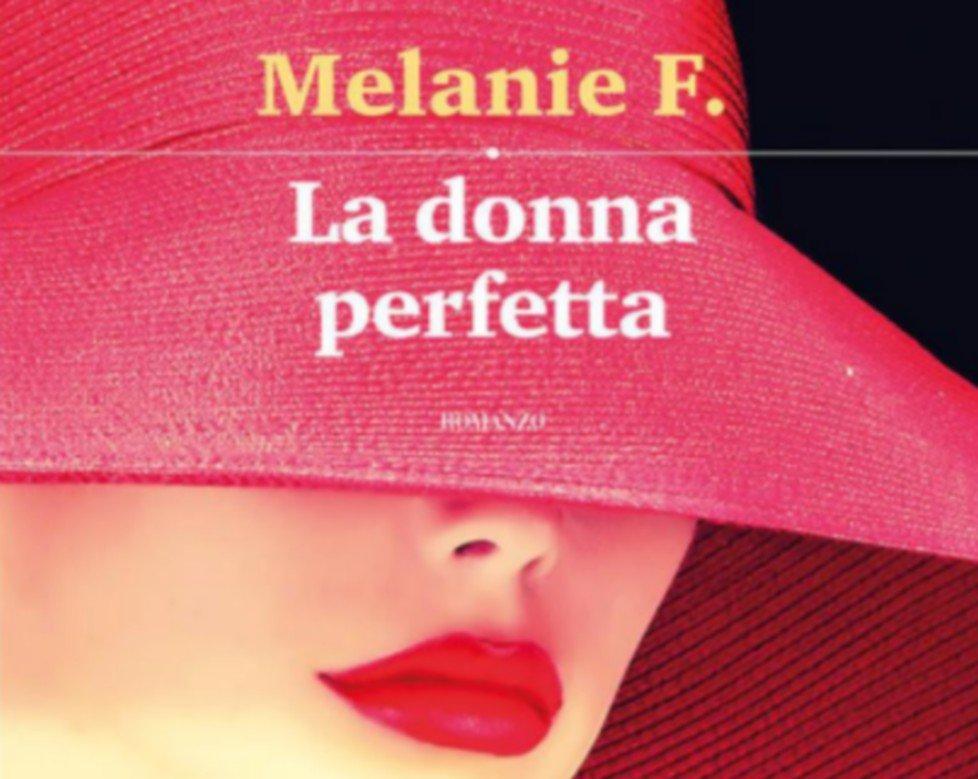 """Melanie F. presenta il libro """"La donna perfetta"""" alla Rizzoli Galleria"""