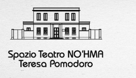 Spazio Teatro No'hma Teresa Pomodoro