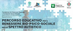 Le fondazioni Un futuro per l'Asperger e Sacra Famiglia organizzano un ciclo di incontri online sul benessere degli studenti nello spettro autistico