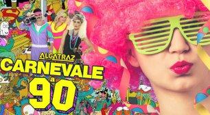 Carnevale all'Alcatraz: Carnival 90 all'ora