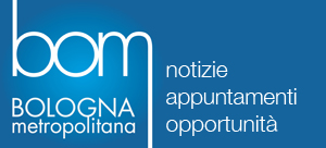 BOM - Bologna metropolitana - notizie appuntamenti opportunità