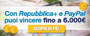 Con Repubblica+ e Paypal puoi vincere fino a 6000 euro