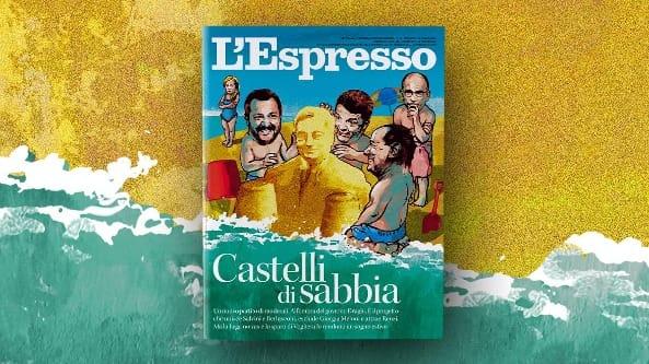 Castelli di sabbia: L'Espresso in edicola e online da domenica 25 luglio...