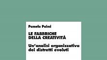 """Ecco """"Le fabbriche  della creatività"""": la cultura come motore dell'economia"""