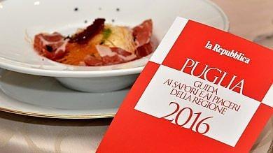 Torna la Guida di 'Repubblica' ai ristoranti un tour nella Puglia dei sapori e dei piaceri
