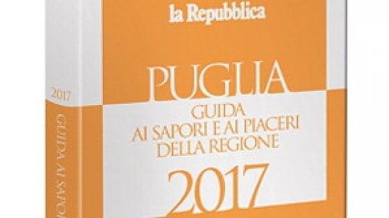 Repubblica, in edicola la 'Guida ai sapori e ai piaceri della Puglia': 490 ristoranti e 171 masserie