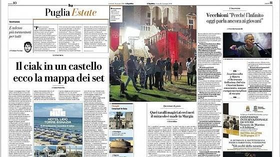 L'estate pugliese è magica: su Repubblica Bari ogni giorno 5 pagine speciali con gli eventi, le storie e i protagonisti