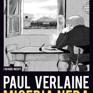 """""""Miseria nera"""":  a Firenze il libro sull'inedito Verlaine"""