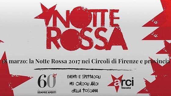 La Toscana si tinge di rosso per la notte dell'Arci