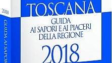 La nuova Guida ai sapori  e ai piaceri della Toscana