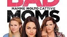"""""""Bad Moms"""", gioca con Repubblica e vinci i biglietti"""