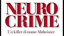 Neurocrime, se il killer  si chiama Alzheimer