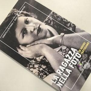 """""""La ragazza nella foto"""", un racconto di amore e Resistenza"""