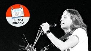 Speciale '77   , l'energia  dei cantautori hacker: così  a Milano si anticipò la musica