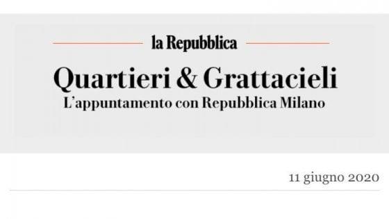 """""""Quartieri & Grattacieli"""": nasce la nuova newsletter di Repubblica Milano"""