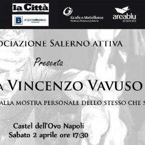 Castel dell'Ovo, dal 2 aprile la personale del maestro Vincenzo Vavuso