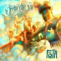 """""""'O treno che va"""", il nuovo album dei Foja"""