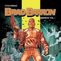 Torna l'eroico Brad Barron, con i campani Bruno Brindisi, Luca Raimondo