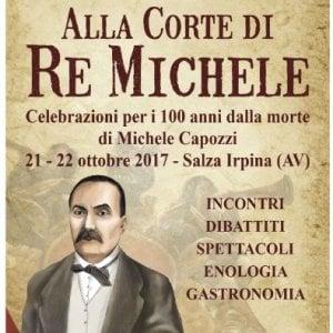 """""""Alla corte di re Michele"""", Salza Irpina celebra i 100 anni dalla morte del suo più illustre concittadino"""