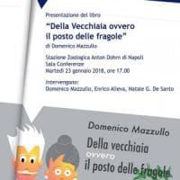 """Presentazione del libro """"Della Vecchiaia ovvero il posto delle fragole Stazione Zoologica Anton Dohrn"""