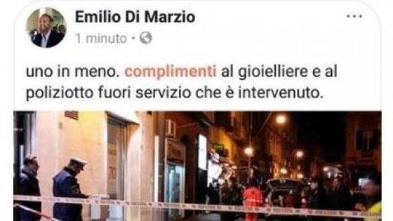 """Gioielliere uccide rapinatore: Emilio Di Marzio, candidato Pd, su Facebook: """"Uno di meno"""""""