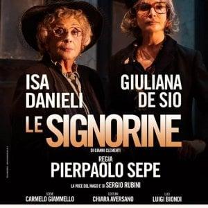 """""""Le signorine"""" al Diana, applausi per Giuliana De Sio e Isa Danieli"""