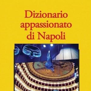"""Lo scrittore Jean-Noël Schifano presenta il suo """"Dizionario appassionato di Napoli"""""""