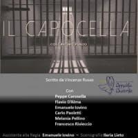 """Forcella, carcere e diritti dei detenuti nello spettacolo """"Il capocella"""""""