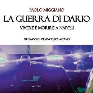 """Storie di vittime innocenti della criminalità, Paolo Miggiano presenta il libro """"La guerra di Dario"""""""