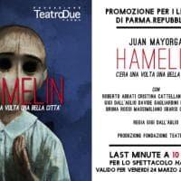 Hamelin, a Teatro Due biglietto ridotto per i lettori