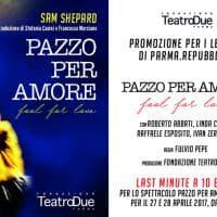 Pazzo per Amore a Teatro Due: la promozione per i lettori