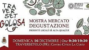 Traversetolo Golosa: torna la mostra - mercato dei prodotti locali
