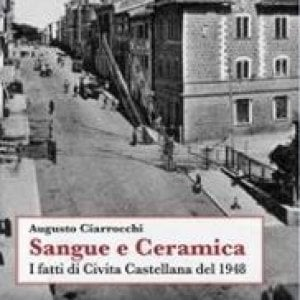 Sangue e ceramica, i tumulti a Civita Castellana dopo l'attentato a Togliatti
