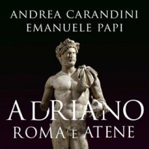 """A Villa Adriana, il volume di Carandini e Papi: """"Adriano. Roma e Atene"""""""