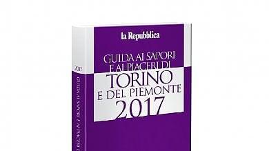 In edicola e libreria la Guida di Repubblica  ai sapori e ai piaceri del Piemonte