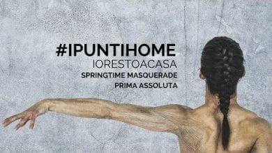 """Springtime masquerade"" di Rapahel Bianco chiude stasera ""#IPuntihome"""