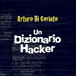 """""""Un dizionario hacker"""" per capire come il mondo è già cambiato"""