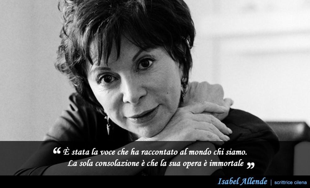 García Marquez, l'addio da Isabel Allende a Dario Fo