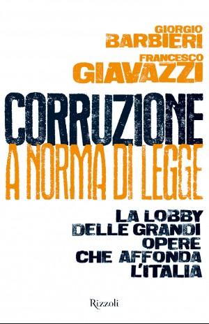 """""""Corruzione a norma di legge"""", piaga italiana"""