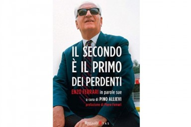 """""""Il secondo è il primo dei perdenti"""", tutto il """"verbo"""" di Enzo Ferrari"""
