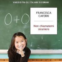 """La meglio gioventù dei nuovi italiani. """"Non siamo stranieri"""""""