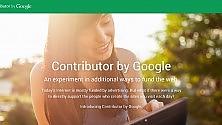 Google Contributor, paghi e sparisce la pubblicità  di ROSITA RIJTANO