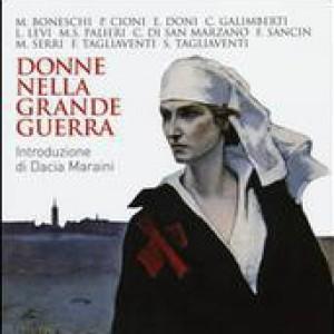 """""""Donne nella grande guerra"""" un'occasione di emancipazione dalle retrovie"""