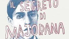 """""""Il segreto di Majorana"""", storia di un genio svanito nel nulla"""