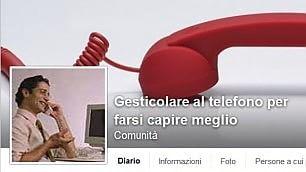 'Quelli che gesticolano al telefono' Le pagine social più divertenti