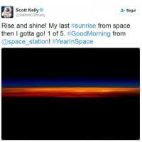Scott Kelly torna a casa: l'ultima alba vista dallo Spazio