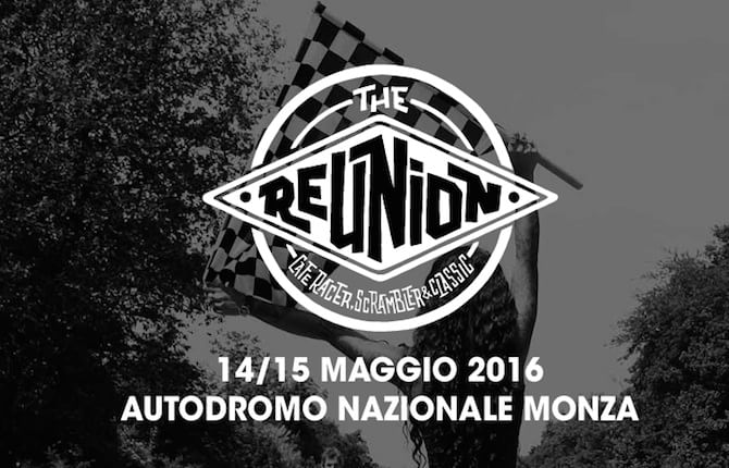 """""""The reunion"""" raddoppia: due giornate di moto special, scrambler e classiche"""