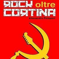 Rock oltre cortina, la colonna sonora del blocco sovietico